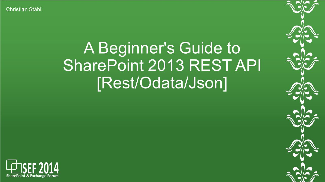 A Beginner s Guide to SharePoint 2013 REST API [Rest/Odata/Json]